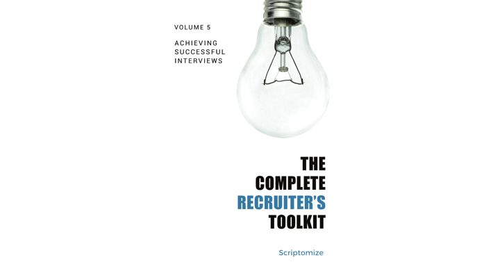 The Complete Recruiter's Toolkit Volume 5: Achieving Successful Interviews